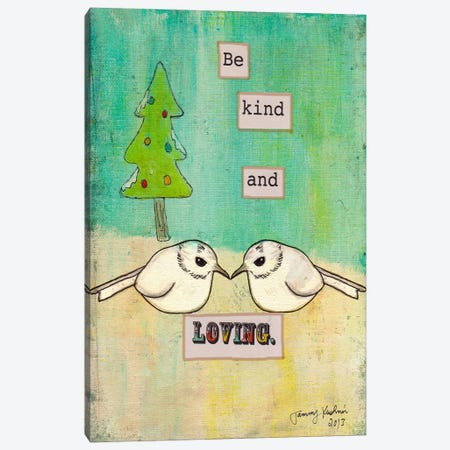 Be Kind and Loving Canvas Print #TMK27} by Tammy Kushnir Canvas Art