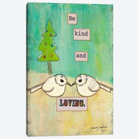 Be Kind and Loving Canvas Print #TMK27} by Tammy Kushnir Canvas Art