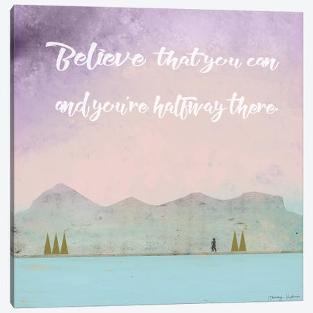 Believe That You Can Canvas Print #TMK48} by Tammy Kushnir Canvas Print