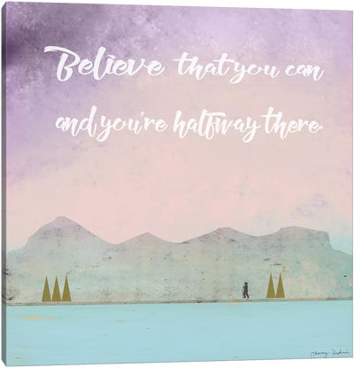 Believe That You Can Canvas Art Print