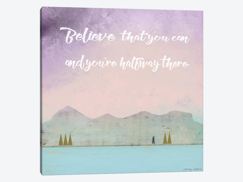 Believe That You Can by Tammy Kushnir 1-piece Canvas Wall Art