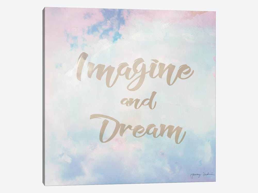 Imagine & Dream by Tammy Kushnir 1-piece Canvas Art Print