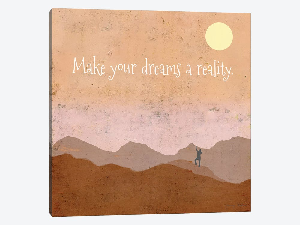 Make Your Dreams A Reality by Tammy Kushnir 1-piece Canvas Print