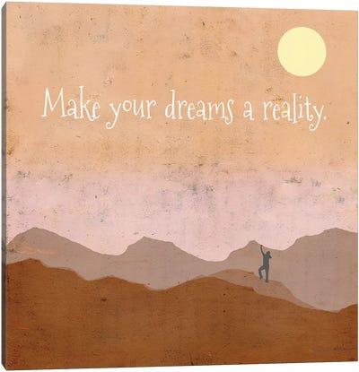 Make Your Dreams A Reality Canvas Art Print