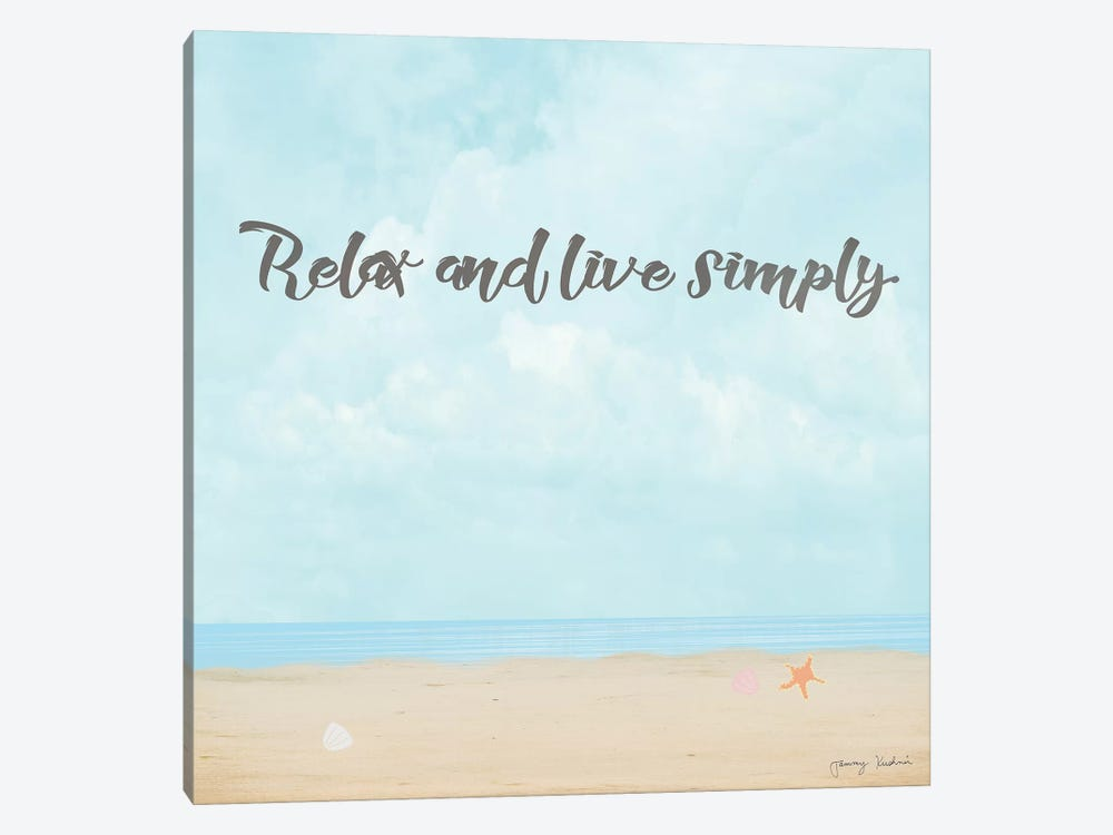 Relax & Live Simply by Tammy Kushnir 1-piece Canvas Art Print