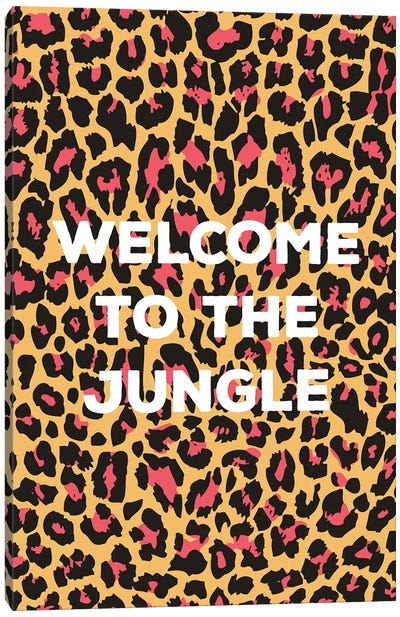 Welcome To The Jungle Canvas Art Print