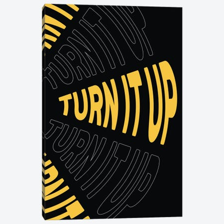 Turn It Up Canvas Print #TNS132} by The Native State Canvas Art