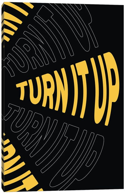 Turn It Up Canvas Art Print