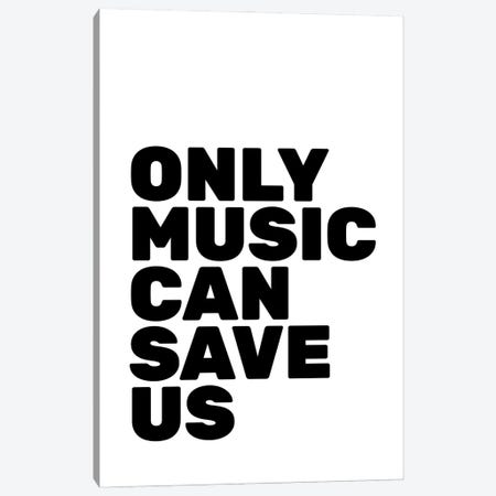 Only Music Can Save Us Canvas Print #TNS133} by The Native State Canvas Art