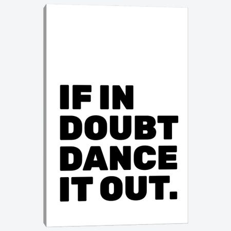 Dance It Out Canvas Print #TNS134} by The Native State Canvas Art Print