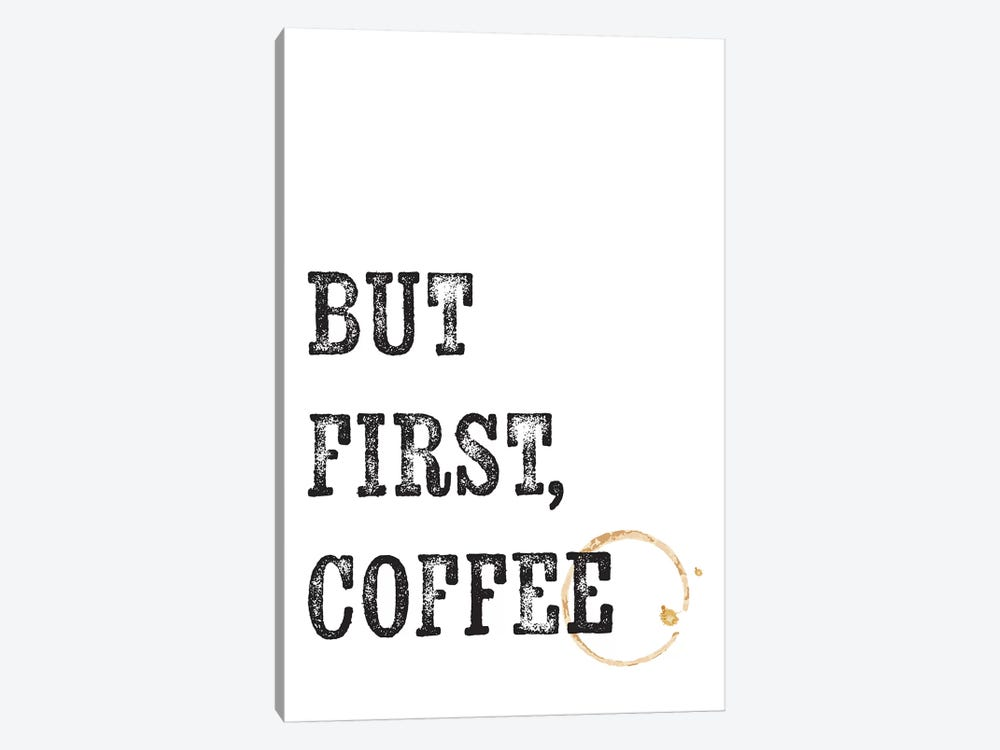 But First Coffee  by The Native State 1-piece Canvas Artwork