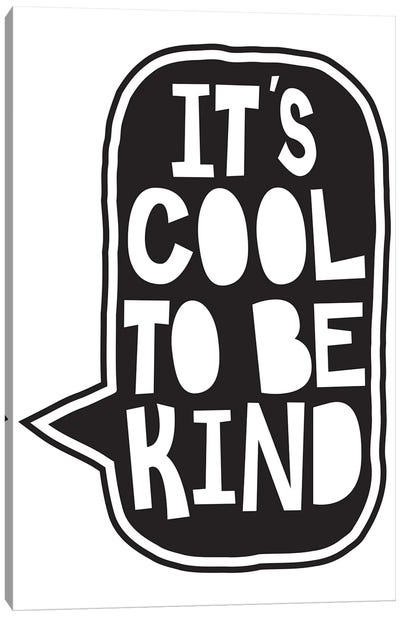 Cool To Be Kind Canvas Art Print