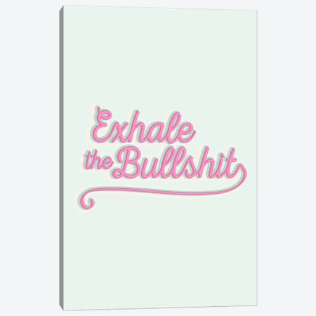 Exhale The Bullshit Canvas Print #TNS32} by The Native State Canvas Wall Art