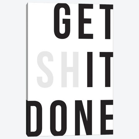 Get Shit Done Canvas Print #TNS38} by The Native State Canvas Wall Art