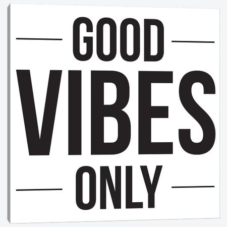 Good Vibes Only Canvas Print #TNS40} by The Native State Canvas Print