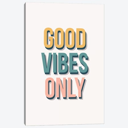 Good Vibes Only - Tricolor Canvas Print #TNS42} by The Native State Art Print