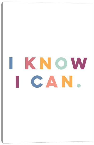 I Know I Can Canvas Art Print