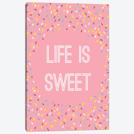 Life Is Sweet Canvas Print #TNS59} by The Native State Canvas Art