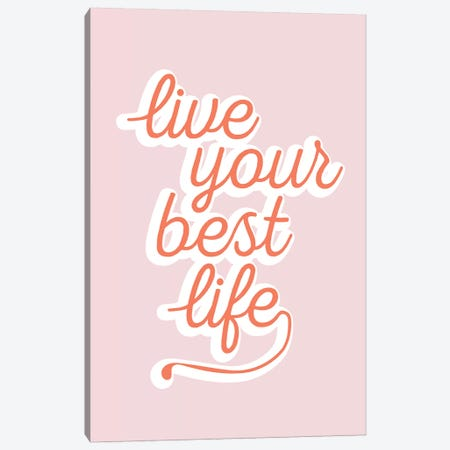 Live Your Best Life Canvas Print #TNS61} by The Native State Canvas Print