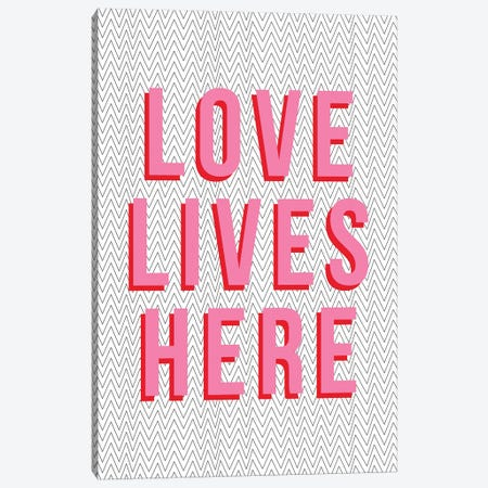 Love Lives Here Canvas Print #TNS67} by The Native State Canvas Wall Art