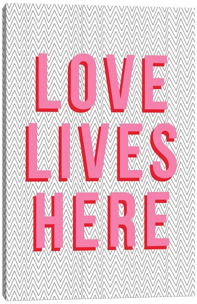Love Lives Here Canvas Art Print