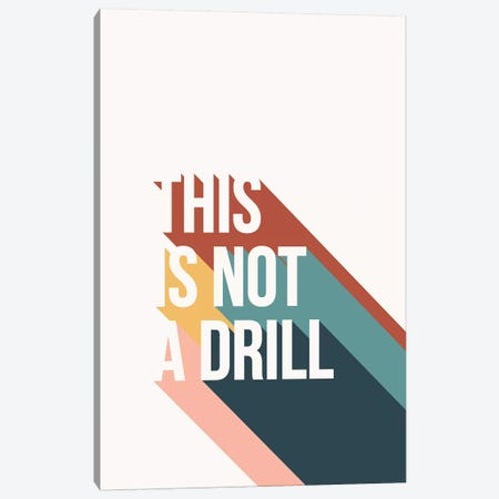 Not A Drill Canvas Print #TNS76} by The Native State Art Print