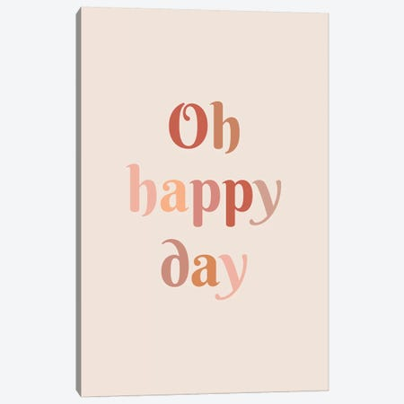 Oh Happy Day Canvas Print #TNS78} by The Native State Canvas Wall Art