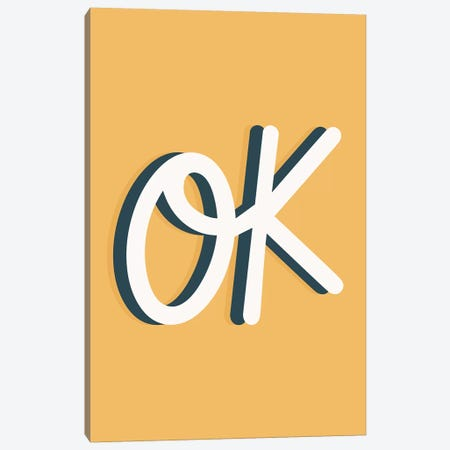 Ok Canvas Print #TNS79} by The Native State Canvas Artwork