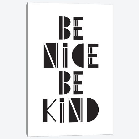 Be Nice Be Kind  Canvas Print #TNS7} by The Native State Canvas Wall Art
