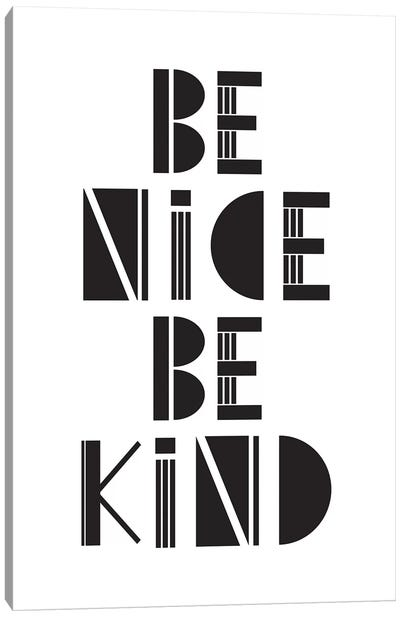 Be Nice Be Kind  Canvas Art Print
