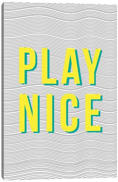 Play Nice Canvas Art Print