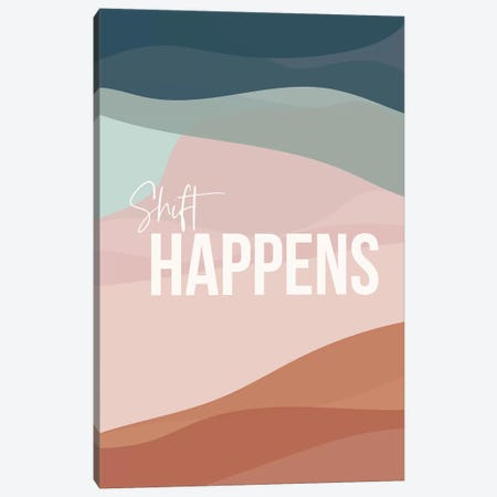 Shift Happens Canvas Print #TNS99} by The Native State Canvas Wall Art