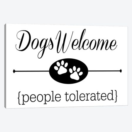Dogs Welcome People Tolerated Canvas Print #TRA45} by Traci Anderson Canvas Art Print