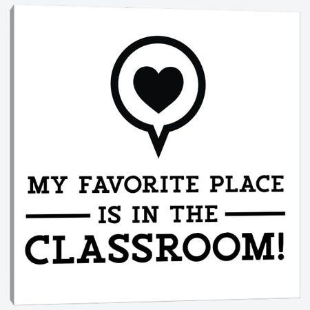 Teacher Truths V-Favorite Place Canvas Print #TRE610} by Tara Reed Art Print