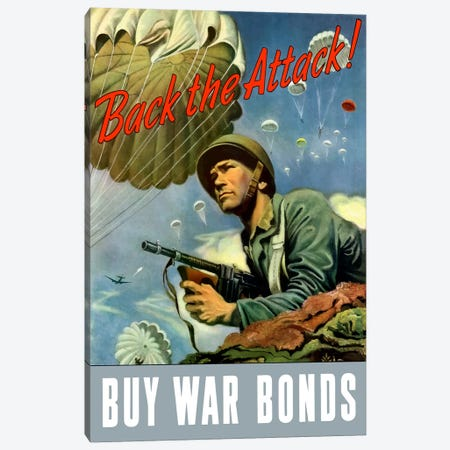 WWII Poster Back The Attack - Buy War Bonds Canvas Print #TRK140} by John Parrot Canvas Artwork