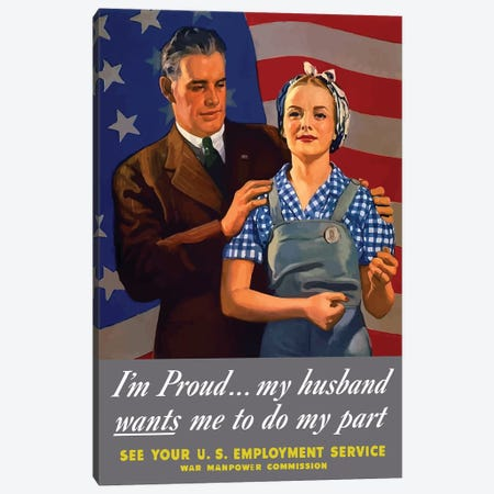 WWII Poster I'm Proud… My Husband Wants Me To Do My Part Canvas Print #TRK146} by John Parrot Canvas Art Print