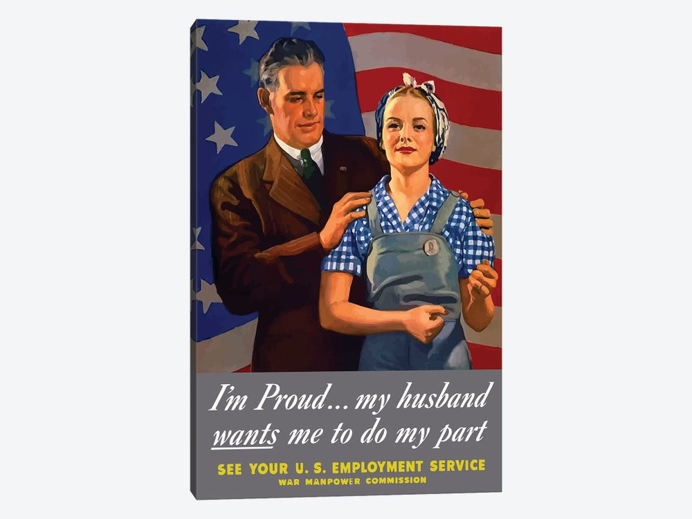 WWII Poster I'm Proud… My Husband Wants Me To Do My Part by John Parrot 1-piece Canvas Wall Art