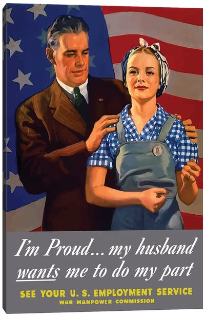 WWII Poster I'm Proud… My Husband Wants Me To Do My Part Canvas Art Print