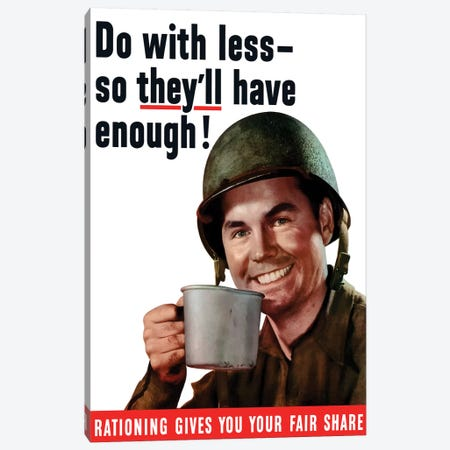 WWII Poster Rationing Gives You Your Fair Share Canvas Print #TRK174} by John Parrot Canvas Artwork