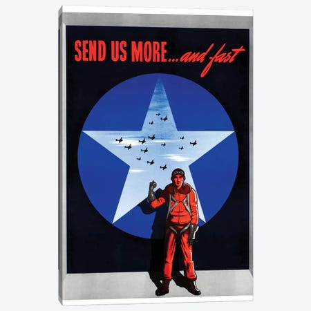 WWII Poster Send Us More… And Fast Canvas Print #TRK176} by John Parrot Canvas Art