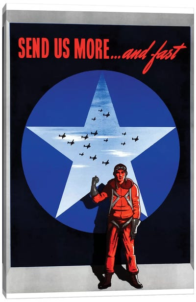 WWII Poster Send Us More… And Fast Canvas Art Print