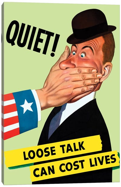 WWII Poster Showing The Hand Of Uncle Sam Covering The Mouth Of A Man Canvas Art Print