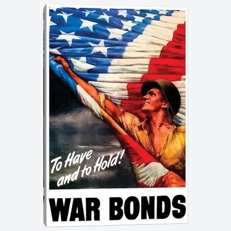 WWII Poster To Have And To Hold War Bonds Canvas Print #TRK180} by John Parrot Canvas Art