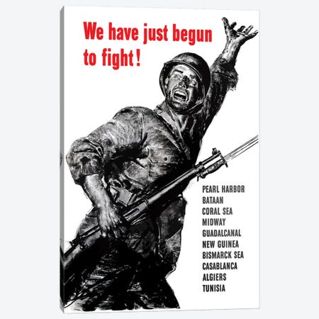 WWII Poster We Have Just Begun To Fight Canvas Print #TRK184} by John Parrot Canvas Art Print