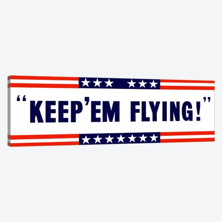 Keep 'Em Flying! US Wartime Poster Canvas Print #TRK21} by John Parrot Canvas Art