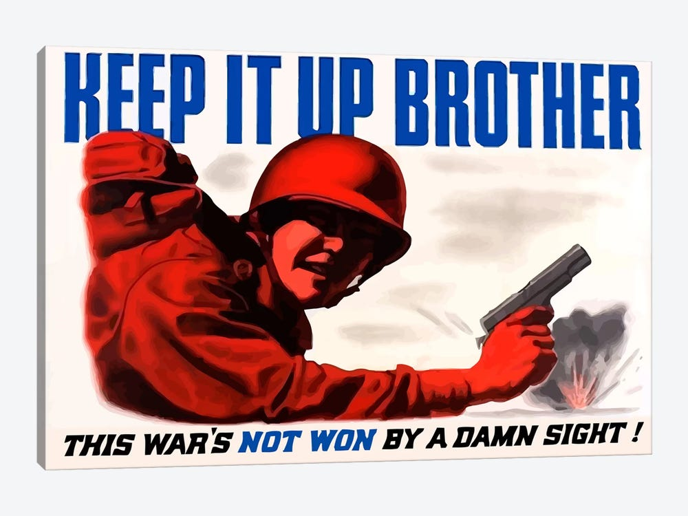 Keep It Up Brother Vintage War Poster by John Parrot 1-piece Canvas Print