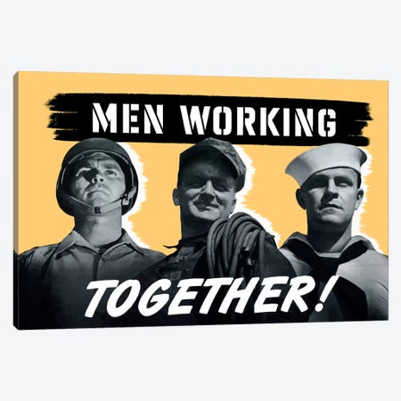 Men Working Together! Wartime Poster Canvas Print #TRK26} by John Parrot Art Print