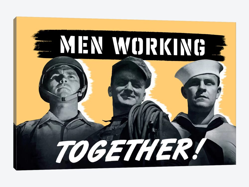 Men Working Together! Wartime Poster by John Parrot 1-piece Canvas Art Print