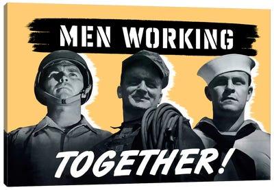 Men Working Together! Wartime Poster Canvas Art Print