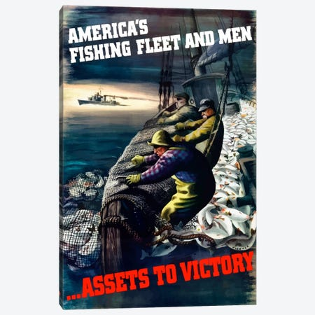 America's Fishing Fleet And Men … Assets To Victory Wartime Poster Canvas Print #TRK2} by John Parrot Canvas Wall Art